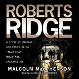 Front cover for the book Roberts Ridge: A Story of Courage and Sacrifice on Takur Ghar Mountain, Afghanistan by Malcolm MacPherson