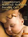 Clinical Handbook and Contemporary Maternal-Newborn Nursing Care Package, Ladewig, Patricia W. and London, Marcia L., 0135095123