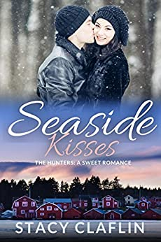 Seaside Kisses: A Sweet Romance (The Hunters Book 4) by [Claflin, Stacy]