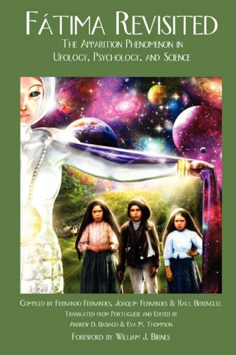 Fatima Revisited: The Apparition Phenomenon In Ufology, Psychology, and Science (Fatima Trilogy)