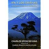 IFA Y Los Orishas: La Religion Antigua De La Naturaleza