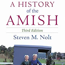 A History of the Amish: Third Edition Audiobook by Steven M. Nolt Narrated by Bronson Pinchot