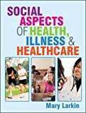 img - for Social Aspects of Health, Illness and Healthcare book / textbook / text book