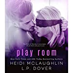 Play Room | L. P. Dover,Heidi McLaughlin