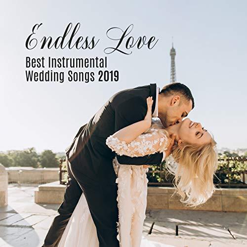 Endless Love: Best Instrumental Wedding Songs 2019 (Best Wedding Instrumental Music)