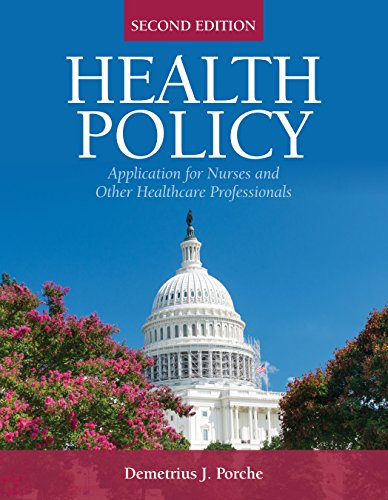 Health Policy: Application for Nurses and Other Health Care Professionals