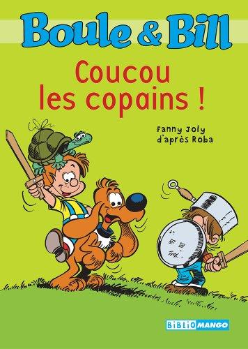 Boule et Bill - Coucou les copains ! (Biblio Mango Boule et Bill) (French Edition)