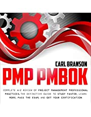 PMP PMBOK: Complete A-Z Review of Project Management Professional Practices. The Definitive Guide to Study Faster, Learn More, Pass the Exam, and Get Your Certification