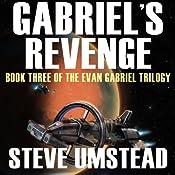 Gabriel's Revenge: Evan Gabriel Trilogy | Steve Umstead