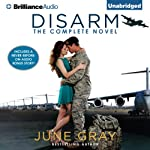 Disarm: The Complete Novel | June Gray