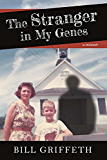 The Stranger in My Genes: A Memoir