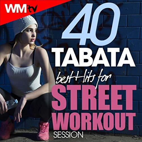 40 Tabata Best Hits For Street Workout Session (20 Sec. Work and 10 Sec. Rest Cycles With Vocal Cues / High Intensity Interval Training Compilation for Fitness & Workout)