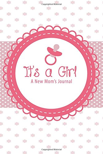 Download It's a Girl: A New Mom's Journal PDF