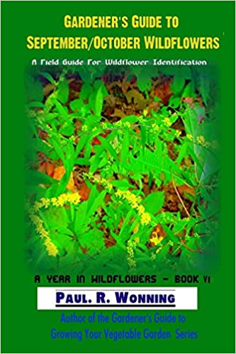 Book Gardener?s Guide to September/October Wildflowers: A Field Guide For Wildflower Identification: Volume 6 (A Year in Wildflowers)