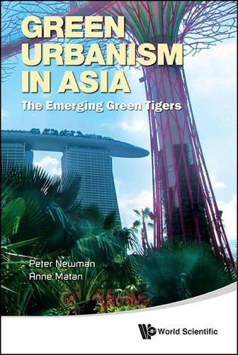 Green Urbanism in Asia: The Emerging Green Tigers
