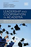 Leadership and Cooperation in Academia, Roger Sugden, Marcela Valania, James R. Wilson, 1781001812