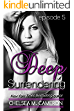 Deep Surrendering: Episode Five