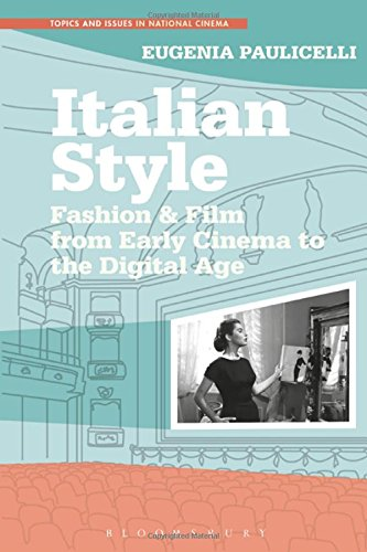 Italian Style: Fashion & Film from Early Cinema to the Digital Age (Topics and Issues in National Cinema) (Asian National Costumes Pictures)