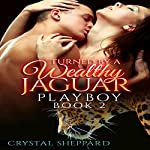 Turned by a Wealthy Jaguar Playboy, Book 2 | Crystal Sheppard
