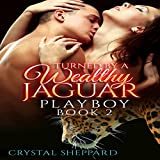 Bargain Audio Book - Turned by a Wealthy Jaguar Playboy  Book 2