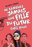 vignette de 'Ne ramenez jamais une fille du futur chez vous (Nathalie Stragier)'