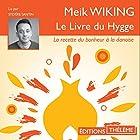 Le livre du Hygge   Livre audio Auteur(s) : Meik Wiking Narrateur(s) : Sylvère Santin