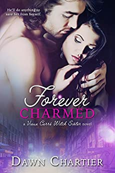 Forever Charmed (Vieux Carré Witch Sister) by [Chartier, Dawn]