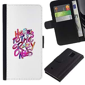 Billetera de Cuero Caso Titular de la tarjeta Carcasa Funda para Samsung Galaxy Note 4 SM-N910 / Crazy Ones White Pink Purple Inspiring / STRONG