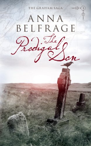 Book: The Prodigal Son (The Graham Saga Book 3) by Anna Belfrage