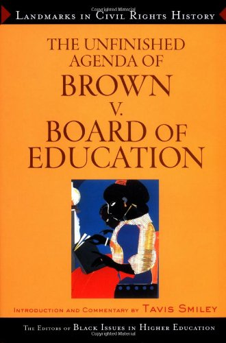 The Unfinished Agenda of Brown v. Board of Education (Landmarks in Civil Rights History)