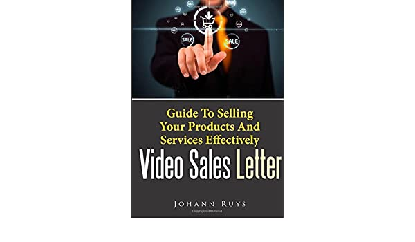 Video Sales Letter Guide To Selling Your Products And Services