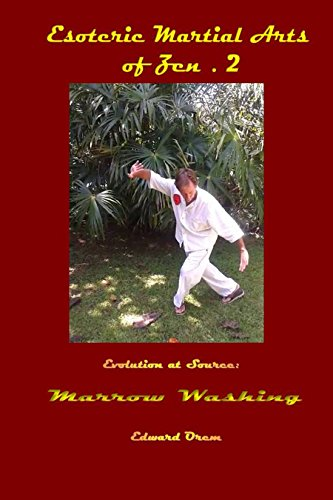 Download for free Esoteric Martial Arts of Zen.2: Evolution at Source: Marrow Washing