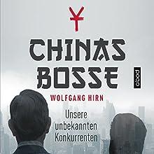 Chinas Bosse: Unsere unbekannten Konkurrenten Hörbuch von Wolfgang Hirn Gesprochen von: Josef Vossenkuhl