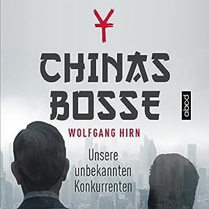 Chinas Bosse: Unsere unbekannten Konkurrenten Hörbuch
