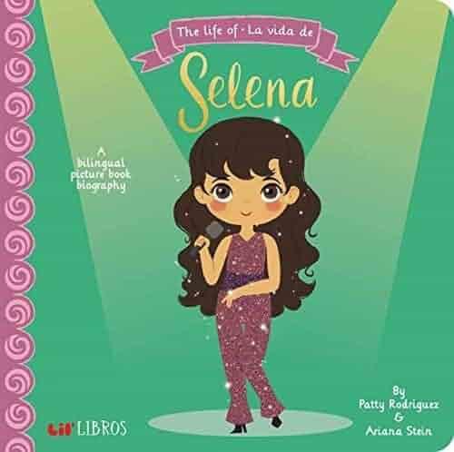 The Life of /La Vida De Selena: A Lil' Libros Bilingual Biography (English and Spanish Edition)