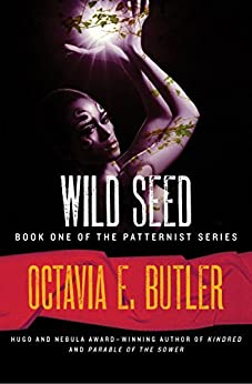 Wild Seed (The Patternist Series Book 1) by [Butler, Octavia E.]