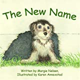 The New Name, Margie Nelsen, 1420859919