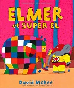 """Afficher """"Elmer Elmer et SUPER EL"""""""