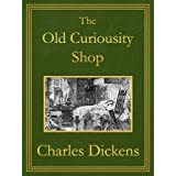 The Old Curiosity Shop: Premium Edition (Unabridged, Illustrated, Table of Contents)
