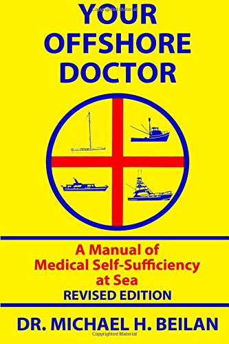Your Offshore Doctor: A Manual of Medical Self-Sufficiency at Sea PDF