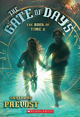 [(The Book of Time #2: The Gate of Days )] [Author: Guillaume Prevost] [Sep-2009]