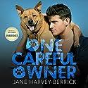 One Careful Owner: Love Me, Love My Dog Hörbuch von Jane Harvey-Berrick Gesprochen von: Seth Clayton