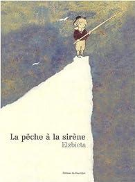 La pêche à la sirène par  Elzbieta