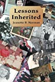Lessons Inherited, Jeanette B. Norman, 1449752470