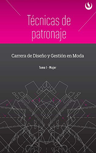 Técnicas de patronaje: Tomo I: Mujer (Spanish Edition) by [Carrera de