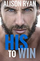 His to Win (The Alpha Soccer Saga) Paperback