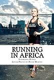 Running in Africa, Ms. Stephanie Jill Hodge, Stephanie Jill Hodge, 146795103X