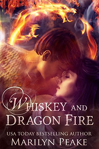 Whiskey and Dragon Fire: A Dragon Shifter Paranormal Romance by [Peake, Marilyn]