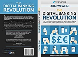The Digital Banking Revolution: How financial technology companies are rapidly transforming the traditional retail banking industry through disruptive innovation. by [Wewege, Luigi]