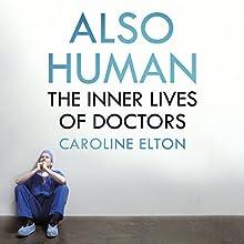 Also Human Audiobook by Caroline Elton Narrated by Rachel Bavidge